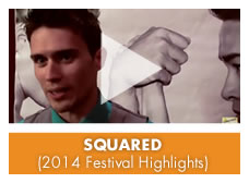 Film Festival Highlights: WORLD PREMIER, Squared